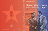 """Milovan Đilas i evropski socijalisti 1950 – 1958"" – Knjiga Nikole Mijatova u prodaji!"